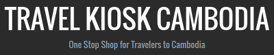Travel Kiosk Cambodia - One stop shop for travelers to Cambodia