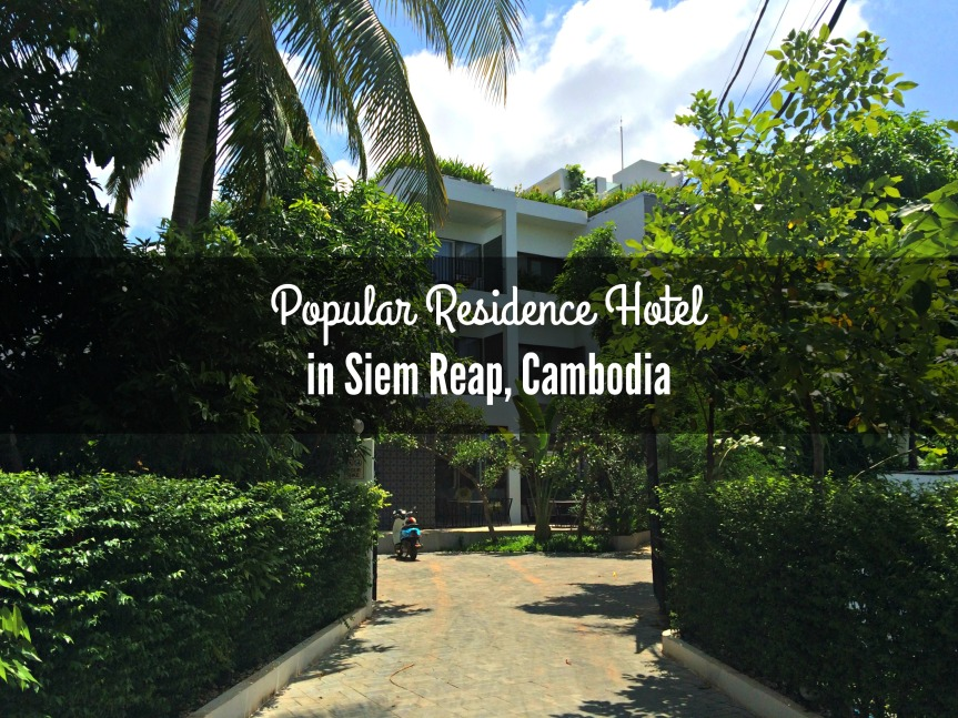 Popular Residence Hotel in Siem Reap, Cambodia(Review)