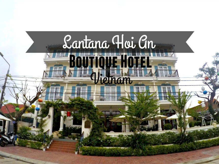 Lantana Hoi An Boutique Hotel, Vietnam (Review)