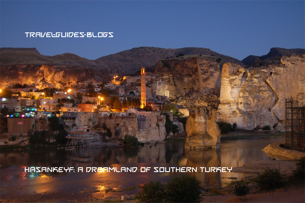 Hasankeyf: A dreamland of southern Turkey
