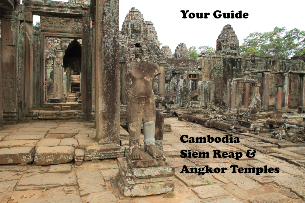 Your Guide to Siem Reap and Angkor Temples